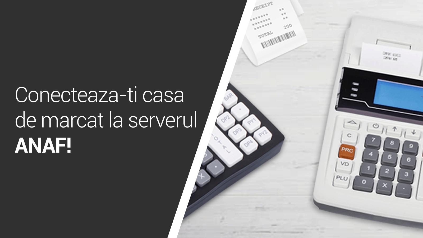 Casele de marcat fiscale se pot conecta la serverele ANAF